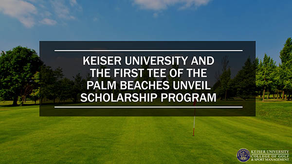 Keiser University and The First Tee of the Palm Beaches Unveil Scholarship Program