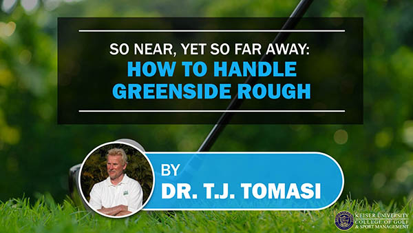 How to Handle Greenside Rough