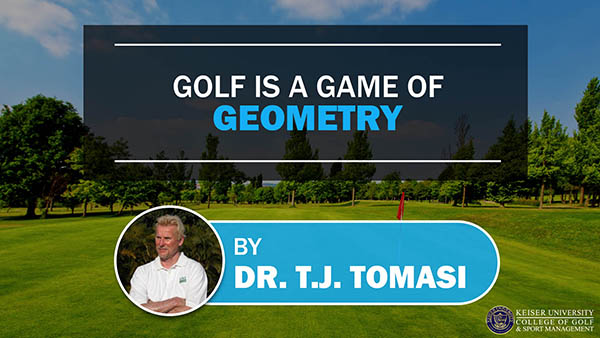 Golf is a Game of Geometry