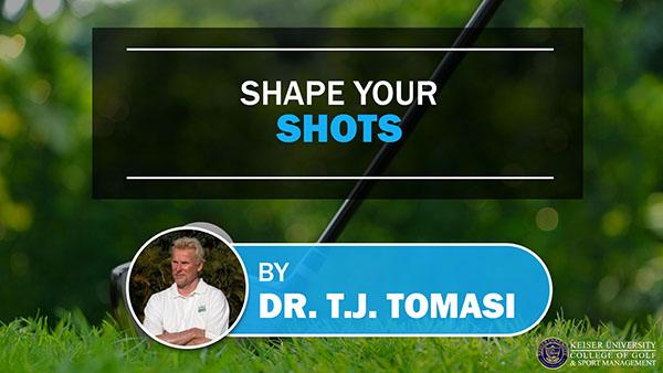 Shape Your Shots