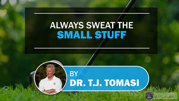 Always Sweat the Small Stuff