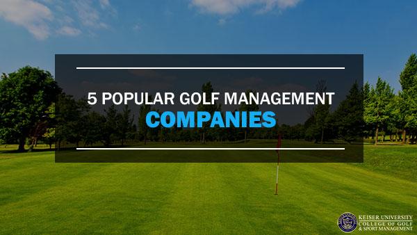 five popular golf management companies