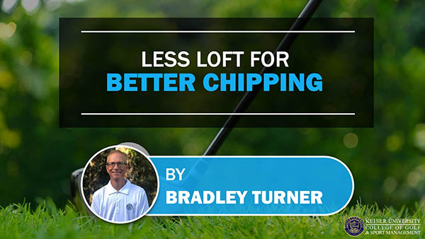 Less Loft For Better Chipping